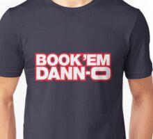 BOOK 'EM DANN-O! Unisex T-Shirt