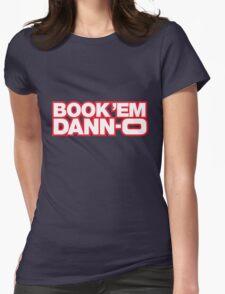 BOOK 'EM DANN-O! Womens Fitted T-Shirt