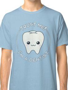 Trust a dentist Classic T-Shirt