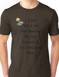 I knew who I was this morning T-Shirt