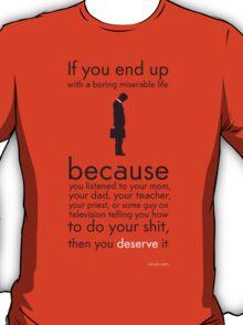 If your life sucks... T-Shirt