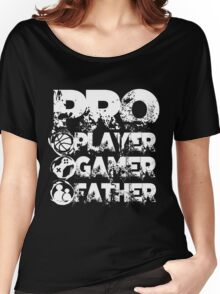 Pro player gamer father Women's Relaxed Fit T-Shirt