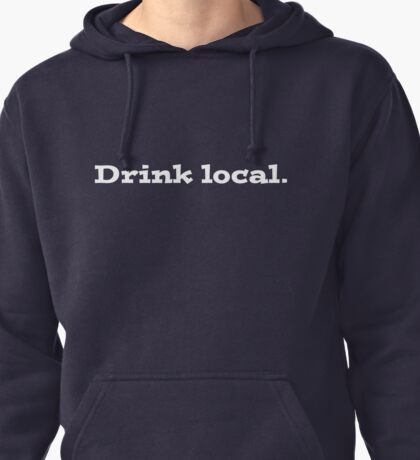 Drink local Pullover Hoodie
