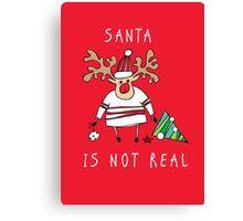 Santa is not real Canvas Print