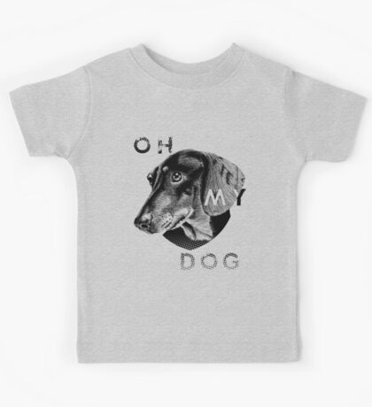 oh my dog ! Kids Tee