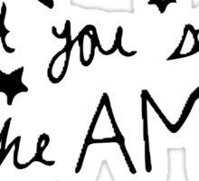 Stay 'till The AM Sticker
