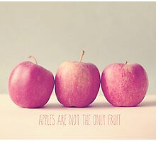Apples are not the only fruit  Photographic Print