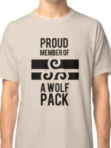 PROUD MEMBER OF A WOLF'S PACK Classic T-Shirt
