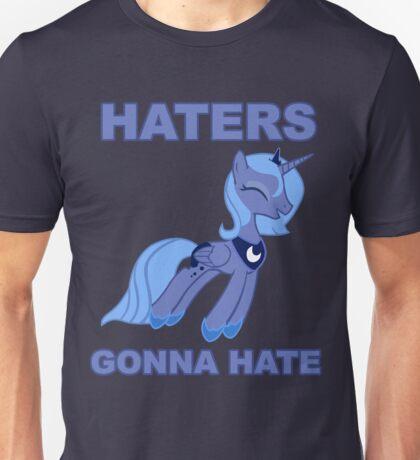 Haters Gonna Hate Luna  Unisex T-Shirt