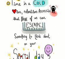 Time is a cold, heartless assassin.  by twisteddoodles