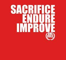Sacrifice, Endure, Improve Unisex T-Shirt