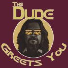 The Dude - Greets You by appfoto