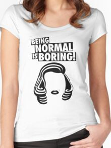 BEING NORMAL IS BORING! - MARILYN MONROE Women's Fitted Scoop T-Shirt