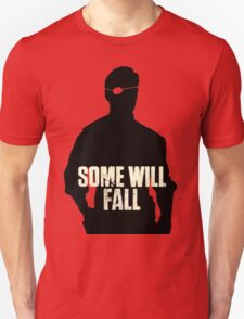 Some Will Fall Unisex T-Shirt