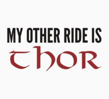 My Other Ride Is - Thor by coldlemonade