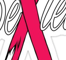Believe - Breast Cancer Sticker