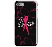 Believe - Breast Cancer iPhone Case/Skin