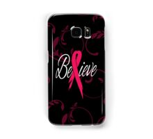 Believe - Breast Cancer Samsung Galaxy Case/Skin