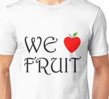 We Love Fruit Unisex T-Shirt
