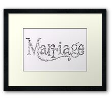 Marriage Is Framed Print