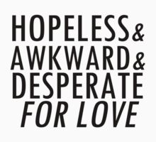 hopeless, awkward, desperate by heloisajusto