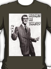 Buddy's view on Bitches T-Shirt