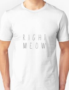 """Right Meow"" Typography T-Shirt"