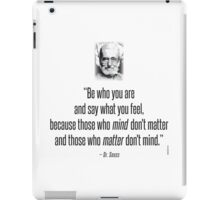 Dr. Seuss Quote : Be Who You Are iPad Case/Skin