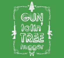 Gun Totin' Tree Hugger by DILLIGAF