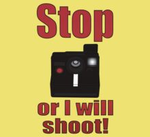 Stop or I will Shoot Kids Tee