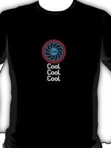 Cool, Cool, Cool. T-Shirt