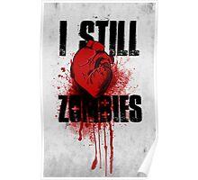 I Still (Heart) Zombies Poster