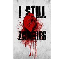 I Still (Heart) Zombies Photographic Print