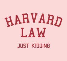Harvard Law... Just kidding Kids Tee