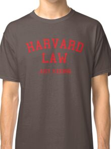 Harvard Law... Just kidding Classic T-Shirt