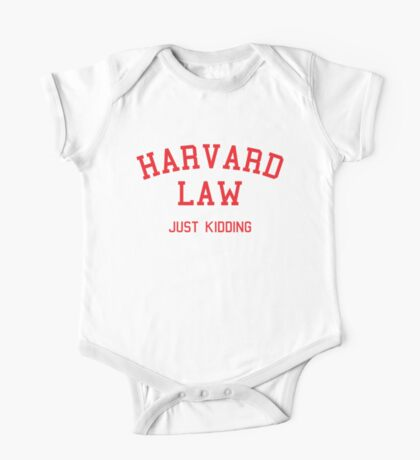 Harvard Law... Just kidding One Piece - Short Sleeve