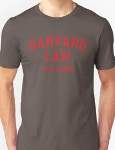 Harvard Law... Just kidding Unisex T-Shirt
