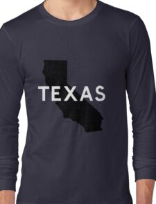 Texas! Wait... Long Sleeve T-Shirt