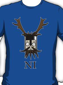 Knight of Ni  T-Shirt