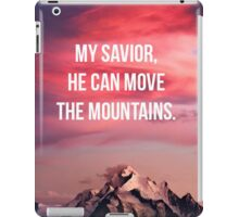 My Saviour He Can Move The Mountians iPad Case/Skin