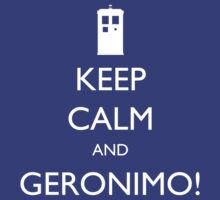 Keep Calm and Geronimo! - Doctor Who by robotplunger