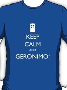 Keep Calm and Geronimo! - Doctor Who T-Shirt