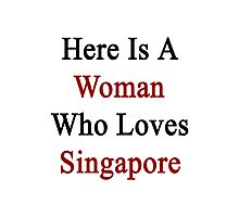 Here Is A Woman Who Loves Singapore  Photographic Print