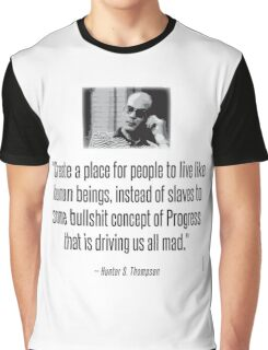 Hunter S. Thompson Quote : Slaves of Progress Graphic T-Shirt
