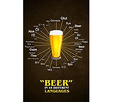 """Beer"" in 45 different languages Photographic Print"