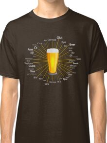 """""""Beer"""" in 45 different languages Classic T-Shirt"""
