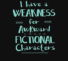 i have a weakness for awkward fictional characters Womens Fitted T-Shirt