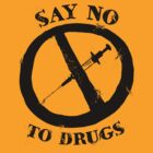 Say No To Drugs by SlickVic