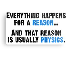Physics is the Reason Metal Print