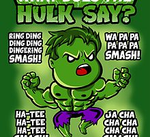 What Does the Hulk Say? by TeeNinja
